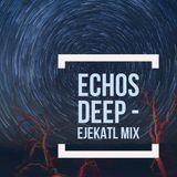 Echos Deep Ejekatil Mix2
