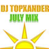 DJ TOPXANDER - JULY MIX