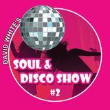 David White's Soul & Disco Show #2