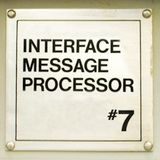 """Interface Message Processor #7: """"in my past"""""""