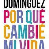 """Libro Leído Para Vos: """"Por Qué Cambié Mi Vida"""" Claudio María Domínguez 21-02-17"""
