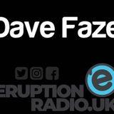Eruption Radio UK - Debut Show - Dave Faze