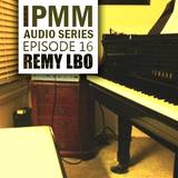 IPaintMyMind Audio Series: Episode 16 - Remy LBO