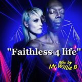 """""""Faithless 4 life"""" Mix by Mr.Willie B"""