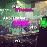 Pink Istanbul @ Amsterdam Pride 2015 mixed by Erhan Afacan