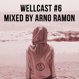 Wellcast #6 mixed by Arno Ramon