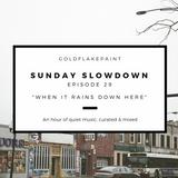 Sunday Slowdown - Episode Twenty-Nine