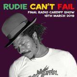 Rudie Can't Fail - Final Radio Cardiff Show - 18th March 2019