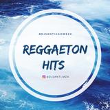 Reggaeton Hits 2018 - Dj Santiago Meza