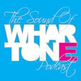 The Sound Of Whartone Podcast 006