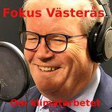Fokus Västerås - om klimatarbetet i Västerås och riket