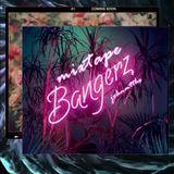 Mix #BANGERZ
