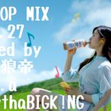 J-POP MIX vol.27/DJ 狼帝 a.k.a LowthaBIGK!NG