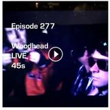 Episode 277-Woodhead LIVE 45s-The Stunt Man's Radio Show