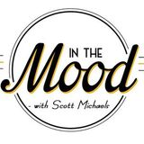 In The Mood With Scott Michaels (2/14/19)