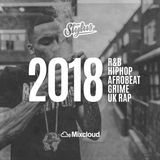 @DjStylusUK - BEST OF 2018 (R&B / HipHop / UK Rap / AfroBeat)
