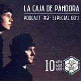 La Caja de Pandora - Podcast:  Aniversario 10 Años - Psicodelia 60s