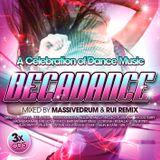 Decadance A Celebration of Dance Music VOL 3 Mixed By RUI REMIX & MASSIVEDRUM