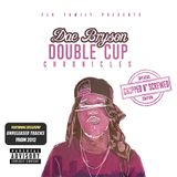 Double Cup Chronicles (2012) Chopped N' Screwed Edition