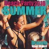 177 WAEL WAHID (DJ DRACULA) - Beach Party Summer 2016