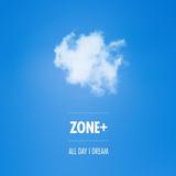 All Day I Dream Podcast 015 Zone+ All Day I Dream Of Sunshine