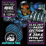 The Ruffneck Ting Takeover with Dazee and Guest mix Section 23rd March 2017