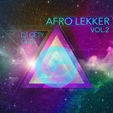 AFRO LEKKER 2 - DJ GETY GETS