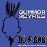 DJ Bob - Summer Royale