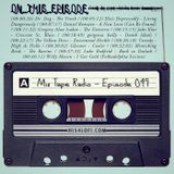 Mix Tape Radio | EPISODE 049