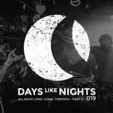 DAYS like NIGHTS 019 - All Night Long From Coda, Toronto, Canada - Part 2