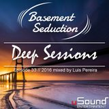 Basement Seduction // 033 // Deep Sessions by Luis Pereira