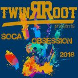 Soca Obsession 2018---NEW---(mixed and selected by TwinRoot)