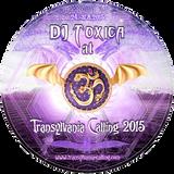DJ Toxica - Transylvania Calling 2015 (set 30.08.15)