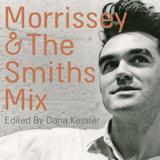 MORRISSEY & THE SMITHS MIX - EDITED BY DANA KESSLER