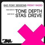 Stas Drive - Bad Pony Session @ Frisky [29.07.2016]