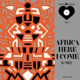 Ecoute & Partage vol.2 : Africa Here I Come by DJ Prez