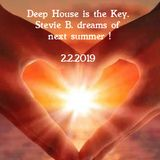 Deep House is the Key. Stevie B. dreams of next Summer
