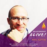 163: A Surprising Way to Create More Generosity in Your Relationship - with Neil Sattin