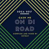 Shyguy Presents: Cash Me On Di Road--SOCA 2017