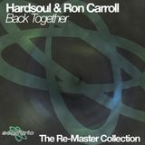 Hardsoul feat. Ron Carroll - Back Together (Main Classic Mix)