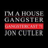 JON CUTLER | GANGSTERCAST 71