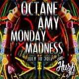 Monday Madness Hush FM July 10, 2017
