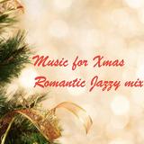 Music for Xmas =Romantic Jazzy mix =