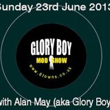 Glory Boy Mod Radio Show June 23rd 2013