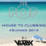 VIRAK HOUSE TO CLUBBING #SUMMER 2014