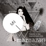 Maz Nazari - Hipster is too mainstream mix