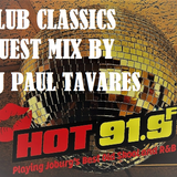 CLUB CLASSICS GUEST MIX BY PAUL TAVARES