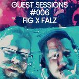 GUEST SESSIONS #006 FIG X FALZ