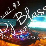 Mix D3STROY3R -Vol #2 X-O