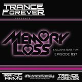Trance Forever Podcast (Guest Mix Episode 037 Memory Loss)